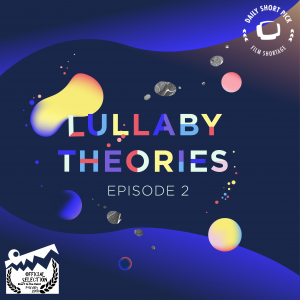 Lullaby Theories Episode 2