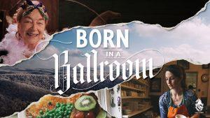 Born in a Ballroom Trailer
