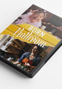 Born in a Ballroom DVD / Blu-Ray